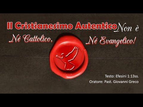Il Cristianesimo Autentico non è  né Cattolico né Evangelico - Sermone -