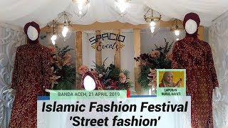 Islamic Fashion Festival 2019 Hadirkan 'Street fashion' di Banda Aceh