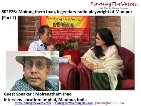 S02E26 FindingTheVoices Moirangthem Inao legendary radio playwright of Manipur Part 2