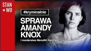 Sprawa Amandy Knox - Kryminalnie #13