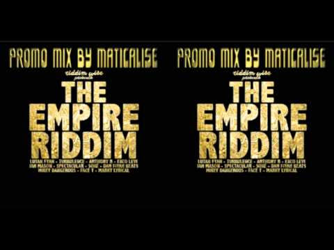 The Empire Riddim Mix {Riddim Wise} [Reggae] @Maticalise