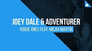 Joey Dale & Adventurer feat. Micah Martin - Rogue Ones