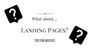 What About Landing Pages? (Tips for writers)