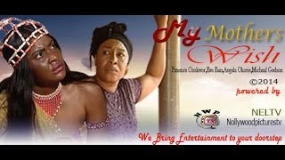 My Mother's Wish Nigerian Movie [Part 1]