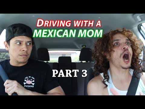 Driving With A Mexican Mom [PART 3]
