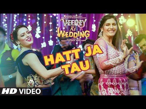 Video Hatt Ja Tau Video | Veerey Ki Wedding | Sunidhi Chauhan | Sapna Chaudhary download in MP3, 3GP, MP4, WEBM, AVI, FLV January 2017