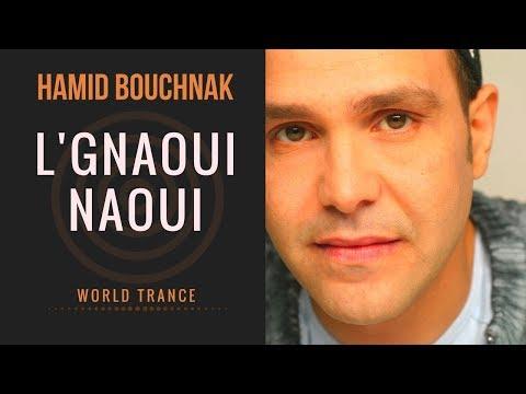 Hamid Bouchnak – L'Gnaoui Naoui (Le gnaoui pensait) – World Trance