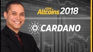 CARDANO - SÉRIE ALTCOINS 2018 | RODRIGO MIRANDA