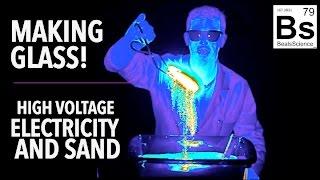 Making Glass with High Voltage Electricity and Sand!