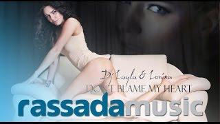 Dj Layla & Lorina Don't Blame My Heart music videos 2016 house
