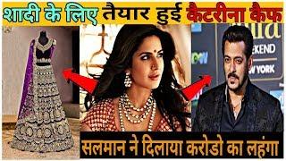 Video Katrina Kaif is ready for marriage with Salman khan   Salman gifted the lehenga of crores MP3, 3GP, MP4, WEBM, AVI, FLV Mei 2018