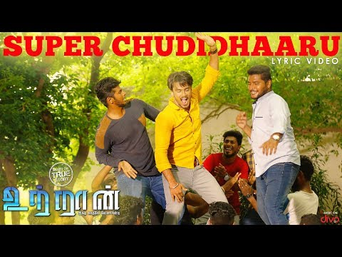 UTRAAN - Super Chudidhaaru Lyric Video