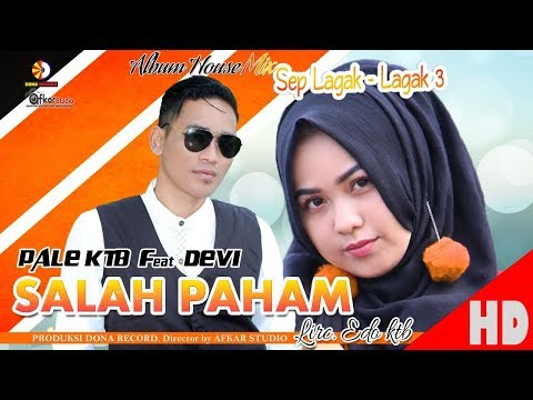 PALE KTB Feat  DEVI - SALAH PAHAM ( Album House Mix Sep Lagak-Lagak 3 )  HD Video Quality 2018