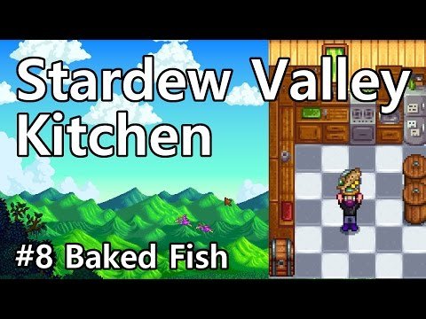 Stardew Valley Kitchen Cooking Show - Baked Fish How To [ep 8]