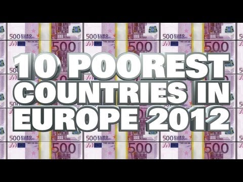 Top 10 Poorest Countries In Europe 2012