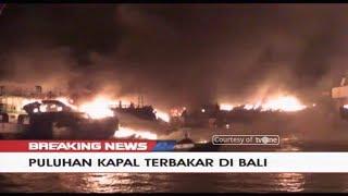Video BREAKING NEWS!! Puluhan Kapal Terbakar di Bali MP3, 3GP, MP4, WEBM, AVI, FLV Oktober 2018
