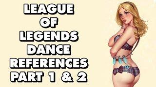 Video All League Of Legends Dance References Part 1 & 2 MP3, 3GP, MP4, WEBM, AVI, FLV Juni 2018