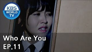 Video Who Are You | 후아유 EP.11 [SUB : KOR, ENG, CHN, MLY, VIE, IND] MP3, 3GP, MP4, WEBM, AVI, FLV Maret 2019