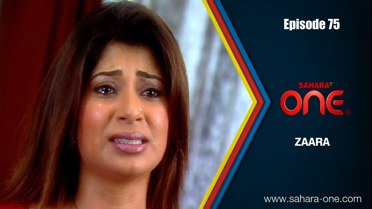 ZAARA || EPISODE -75|| SAHARA ONE || HINDI TV SHOW||