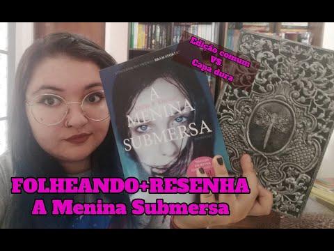 """Resenha de """"A Menina Submersa"""" + folheando duas edições!"""