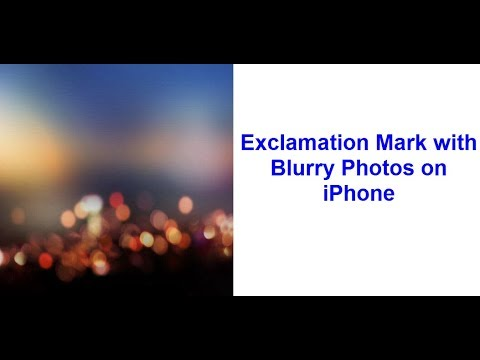 Exclamation Mark with Blurry Photos on iPhone - Fixed