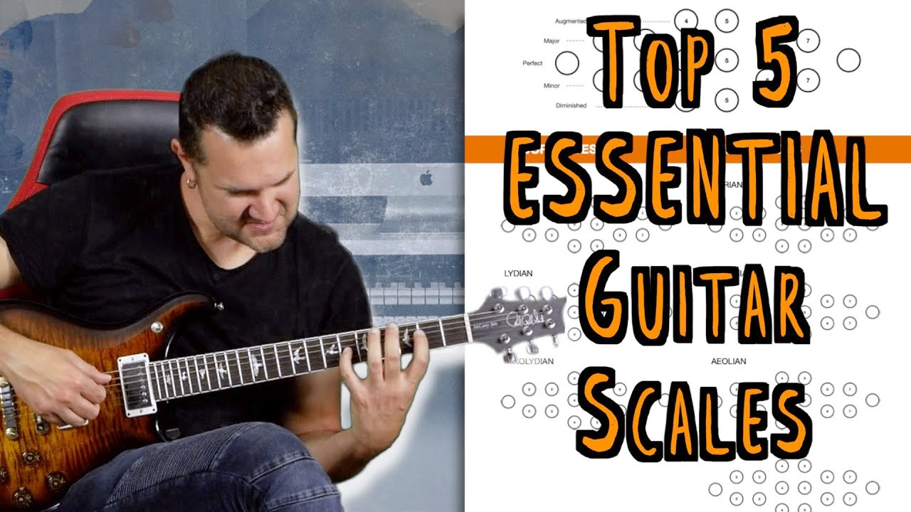 Top 5 Essential Scales Every Guitar Player Should Know