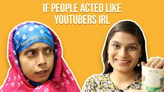 Video If People Acted Like YouTubers IRL MP3, 3GP, MP4, WEBM, AVI, FLV September 2018