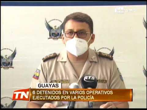 6 detenidos en varios operativos ejecutados por la policía