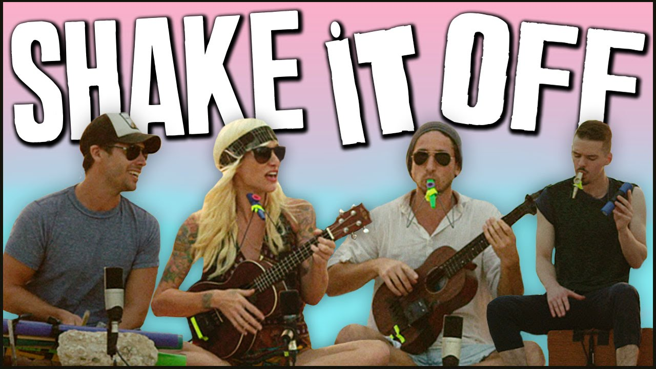 Shake It Off – Walk off the Earth