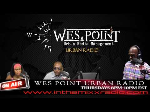 Wes Point Urban Radio – Music, talk and interviews #37 #wespointmedia2016