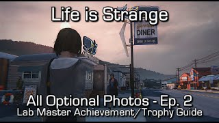 Life is Strange: Episode 2 - All Optional Photos - Lab Master Achievement/Trophy Guide - Find all optional photos in Episode 2: Out of Time Support Maka91Pro...