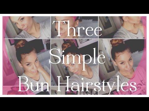 Three Simple Bun Hairstyles