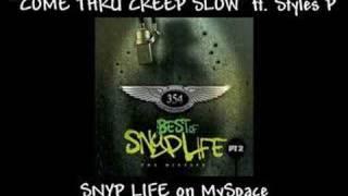 Snyp Life - Come Thru Creep Slow feat. Styles P