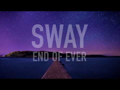 end of ever - Sway (lyric video)