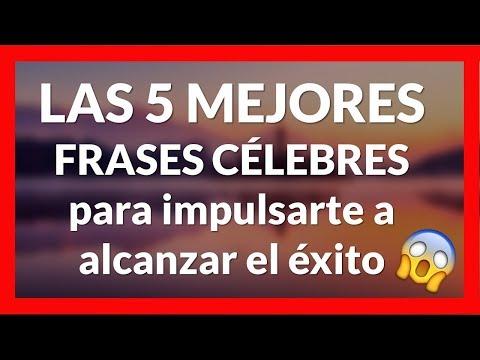 Frases cortas - LAS 5 MEJORES FRASES CELEBRES PARA IMPULSAR A ALCANZAR EL EXITO