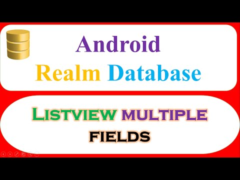 Android Realm : ListView Multiple Fields – Save,Retrieve,Show