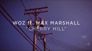 WOZ – CHERRY HILL FT MAX MARSHALL