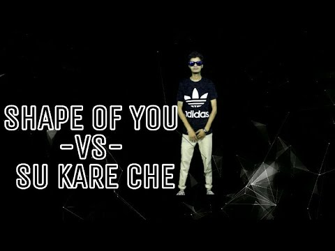 Video SHAPE OF YOU -VS- SU KARE CHE||OFFICIAL VIDEO|| download in MP3, 3GP, MP4, WEBM, AVI, FLV January 2017