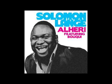 Solomon Lange-Alheri Ft. BOUQUI