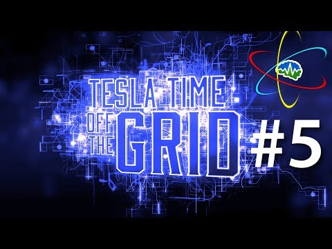Tesla Time: Off the Grid Podcast 5