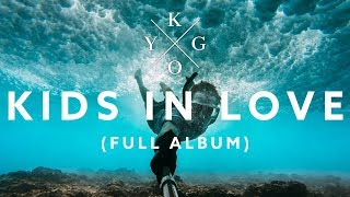 Video KYGO - Kids In Love Mix (Full Album Lyrics) MP3, 3GP, MP4, WEBM, AVI, FLV September 2018