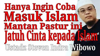 Video Niat hanya Ingin Mencoba Masuk Islam Ustadz Steven Indra Wibowo MP3, 3GP, MP4, WEBM, AVI, FLV Desember 2018