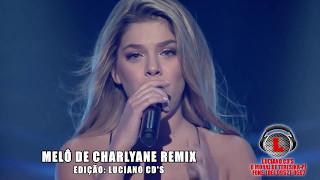 Download Lagu MELÔ DE CHARLYANE REMIX By LUCIANO CD'S Mp3