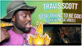 Travis Scott - STOP TRYING TO BE GOD (Official Music Video)   REACTION