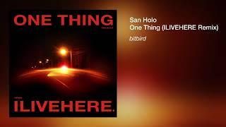 San Holo - One Thing (ILIVEHERE. Remix)