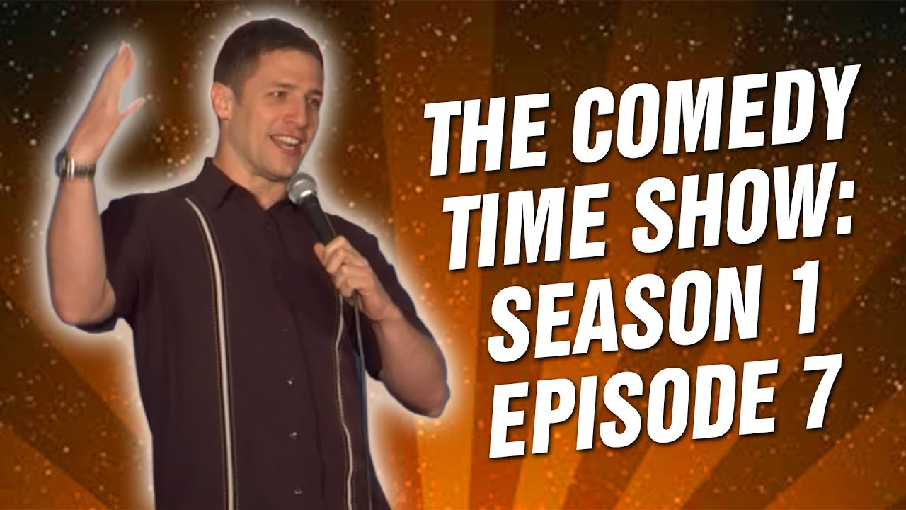 Comedy Time - The Comedy Time Show: Season 1 Episode 7