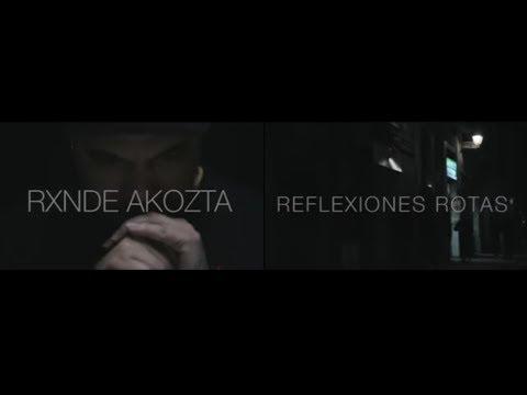 """RXNDE AKOZTA - """"Reflexiones Rotas"""" [HD] 2013"""