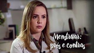 Menstruar e não menstruar: prós e contras