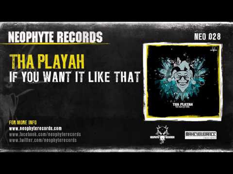 Tha Playah - If You Want It Like That