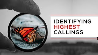 Day 135 - Identifying Highest Callings